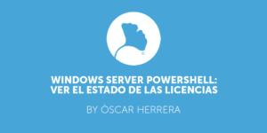 Windows Server PowerShell Ver el estado de las licencias