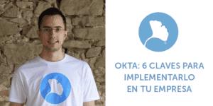 Okta: 6 claves para implementarlo en tu empresa by Eric Ros