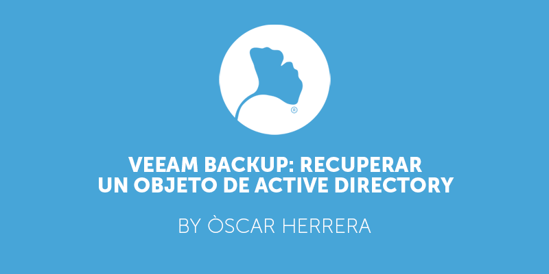 Veeam Backup Recuperar un objeto de Active Directory