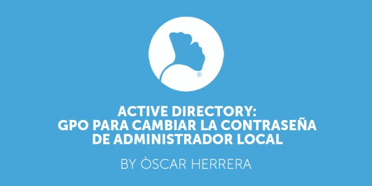 active-directory-gpo-para-cambiar-la-contraseña-de-administrador-local