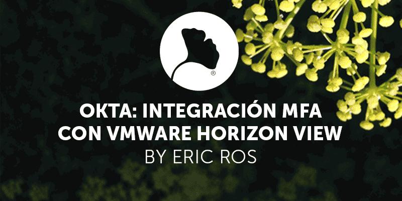 Okta: Integración MFA con Horizon View