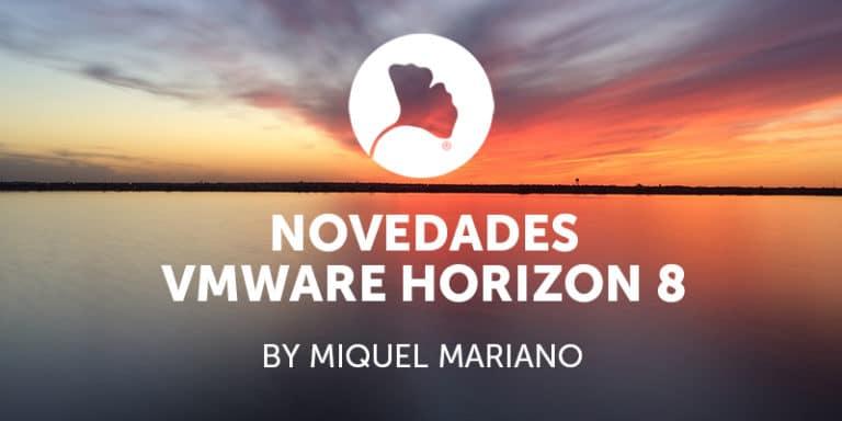 Novedades VMware Horizon 8