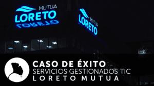 Caso de éxito Ncora de Loreto Mutua