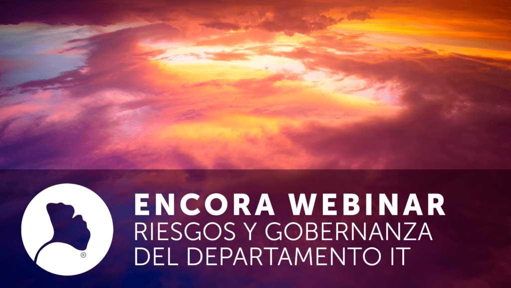 Encora Webinar Riesgos y Gobernanza departamento IT