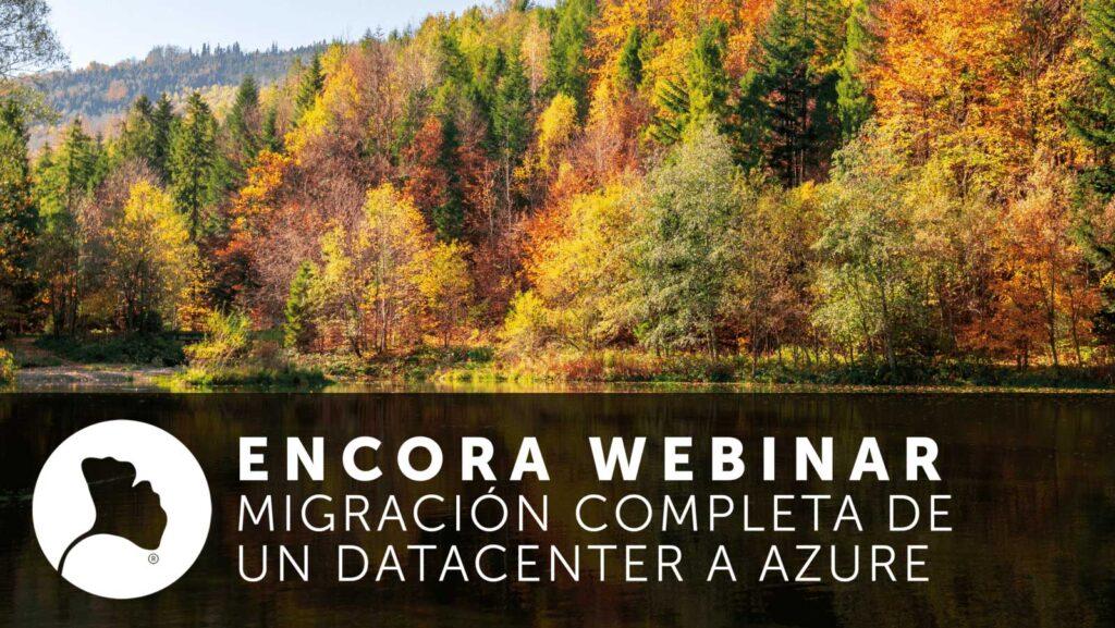Encora Webinar. Migración de un Datacenter a Azure